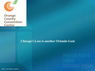 Chicago's Loss is another Orlando Gain