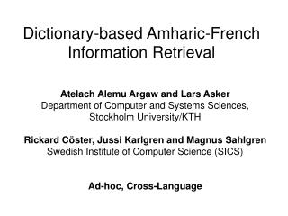 Dictionary-based Amharic-French  Information Retrieval