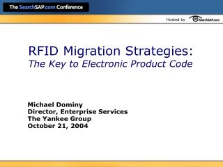 RFID Migration Strategies:  The Key to Electronic Product Code