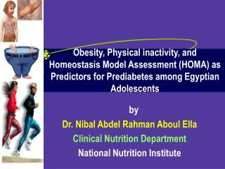 by Dr. Nibal Abdel Rahman Aboul Ella Clinical Nutrition Department National Nutrition Institute