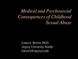 Medical and Psychosocial Consequences of Childhood Sexual Abuse