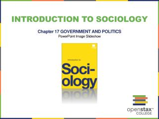 Introduction to Sociology Chapter 17 GOVERNMENT AND POLITICS PowerPoint Image Slideshow