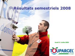 Résultats semestriels 2008