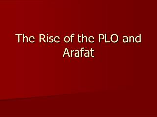 The Rise of the PLO and Arafat