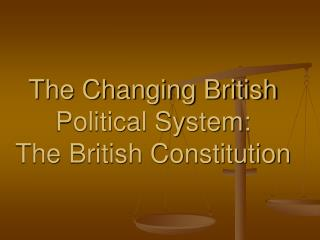 The Changing British Political System: The British Constitution