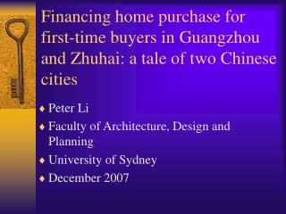 Peter Li  Faculty of Architecture, Design and Planning University of Sydney December 2007