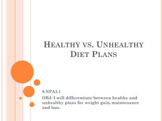 Healthy vs. Unhealthy Diet Plans