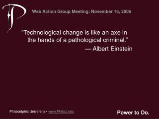 """Technological change is like an axe in the hands of a pathological criminal."""