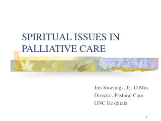 SPIRITUAL ISSUES IN PALLIATIVE CARE