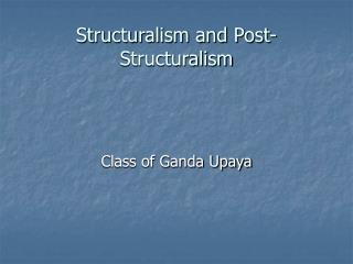 Structuralism and Post-Structuralism