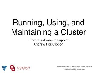 Running, Using, and Maintaining a Cluster