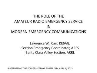 THE ROLE OF THE AMATEUR RADIO EMERGENCY SERVICE IN MODERN EMERGENCY COMMUNICATIONS