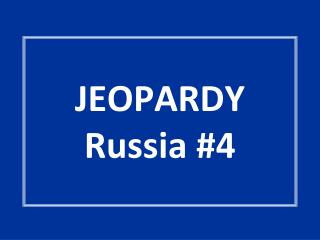 JEOPARDY Russia #4