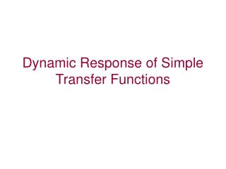 Dynamic Response of Simple Transfer Functions