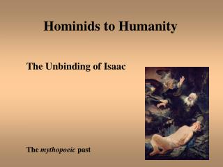 Hominids to Humanity
