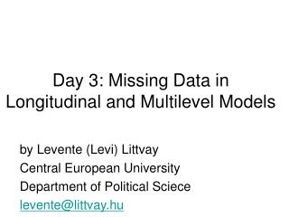 Day 3: Missing Data in Longitudinal and Multilevel Models