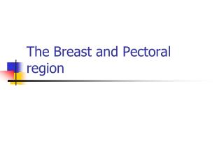 The Breast and Pectoral region
