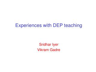 Experiences with DEP teaching