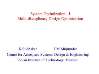 System Optimization - I Multi-disciplinary Design Optimization