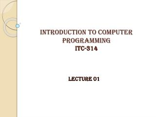 INTRODUCTION TO COMPUTER PROGRAMMING itc-314