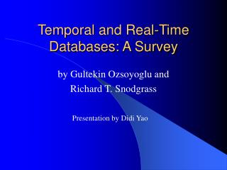 Temporal and Real-Time Databases: A Survey