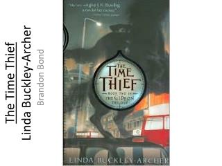 The Time Thief  Linda Buckley-Archer