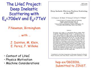 The LHeC Project:  Deep Inelastic Scattering with E e =70GeV and E p =7TeV