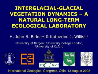 INTERGLACIAL-GLACIAL VEGETATION DYNAMICS – A NATURAL LONG-TERM ECOLOGICAL LABORATORY