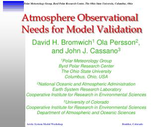 David H. Bromwich 1  Ola Persson 2 , and John J. Cassano 3 1 Polar Meteorology Group
