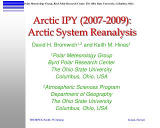 David H. Bromwich 1,2  and Keith M. Hines 1 1 Polar Meteorology Group Byrd Polar Research Center