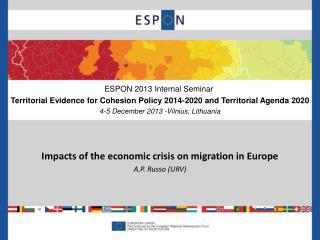 Impacts of the economic crisis on migration in Europe A.P. Russo (URV)