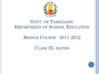 Govt. of  Tamilnadu Department of School Education Bridge Course   2011-2012 Class IX-  maths
