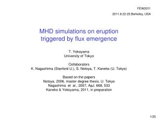 MHD simulations on eruption triggered by flux emergence