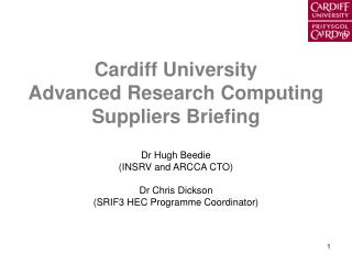 Cardiff University Advanced Research Computing Suppliers Briefing