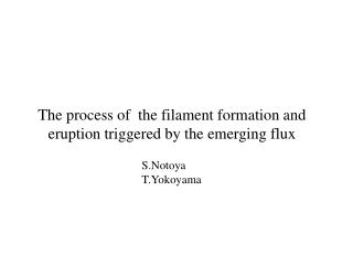 The process of  the filament formation and eruption triggered by the emerging flux