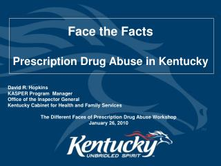 Face the Facts Prescription Drug Abuse in Kentucky