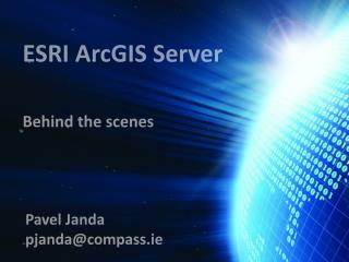 ESRI  ArcGIS Server Behind  the scenes