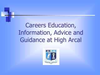 Careers Education, Information, Advice and Guidance at High Arcal