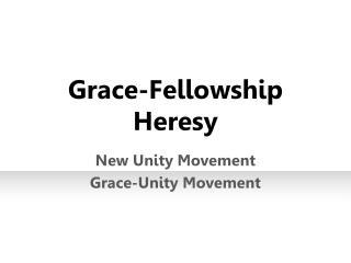 Grace-Fellowship Heresy