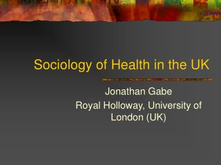 Sociology of Health in the UK