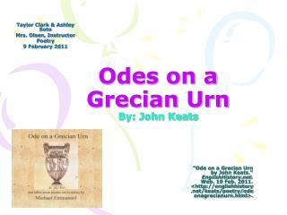 Odes on a Grecian Urn By: John Keats