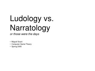 Ludology vs. Narratology or those were the days