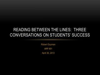 Reading Between the Lines: Three Conversations on Students' Success