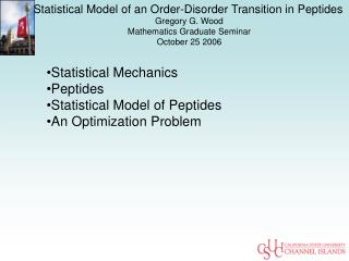 Statistical Model of an Order-Disorder Transition in Peptides Gregory G. Wood