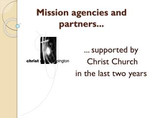 Mission agencies and  partners...