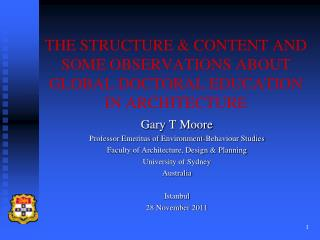 THE STRUCTURE & CONTENT AND SOME OBSERVATIONS ABOUT GLOBAL DOCTORAL EDUCATION IN ARCHITECTURE