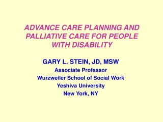 ADVANCE CARE PLANNING AND PALLIATIVE CARE FOR PEOPLE WITH DISABILITY