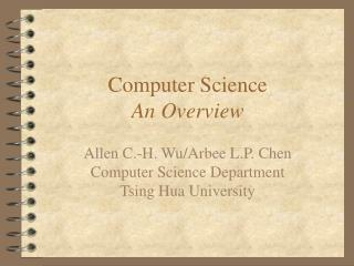 Computer Science An Overview
