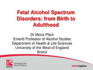 Fetal Alcohol Spectrum Disorders: from Birth  to Adulthood