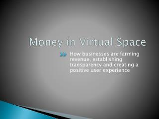 Money in Virtual Space